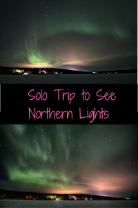 Solo Trip to see northern lights