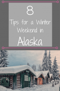 Tips for a winter weekend in Fairbanks